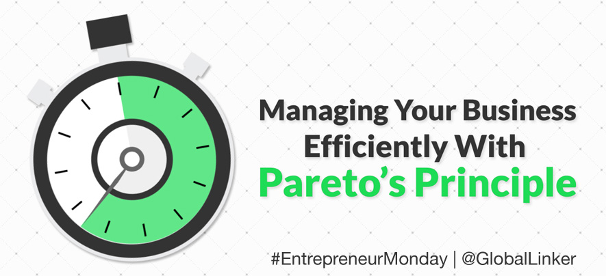 Managing Your Business Efficiently With Pareto's Principle