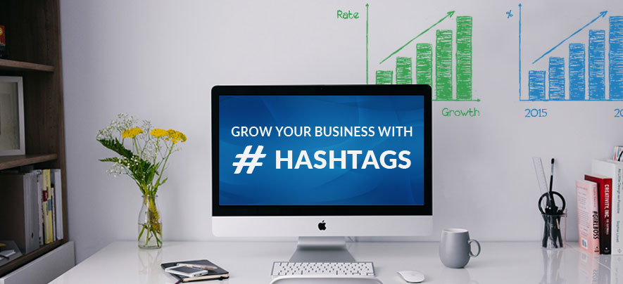 Use #Hashtags to Grow Your Business