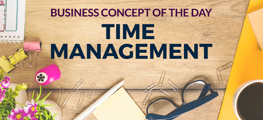 Time Management - Business concept of the day