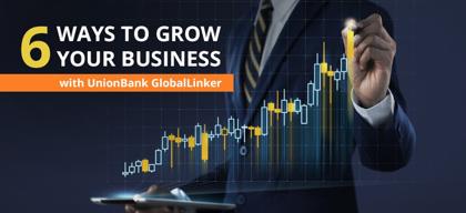 6 Ways to Grow Your Business with UnionBank GlobalLinker