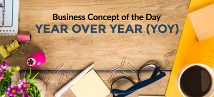YOY (Year over year) - Business concept of the day