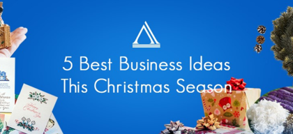 5 best business ideas this Christmas season