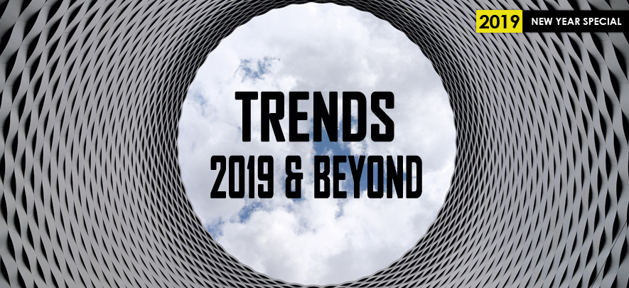 Technology & business trends: 2019 & beyond