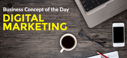 Digital Marketing - Business concept of the day