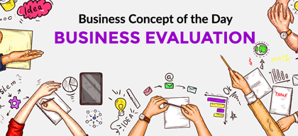 Business Evaluation - Business concept of the day