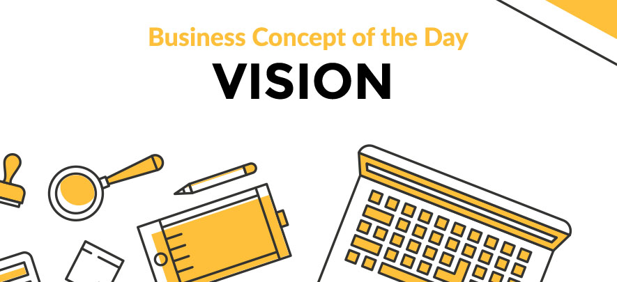 Vision - Business concept of the day