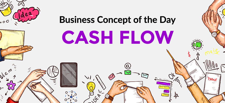 Cash Flow - Business concept of the day