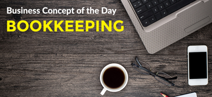 Bookkeeping - Business concept of the day