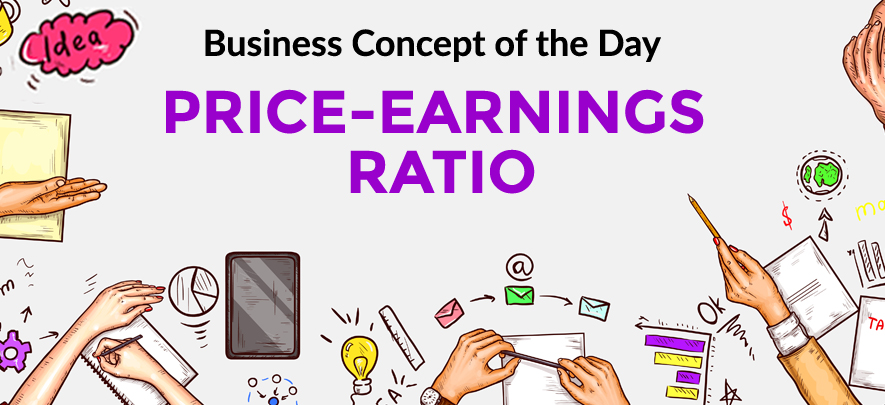 Price-Earnings Ratio - Business concept of the day