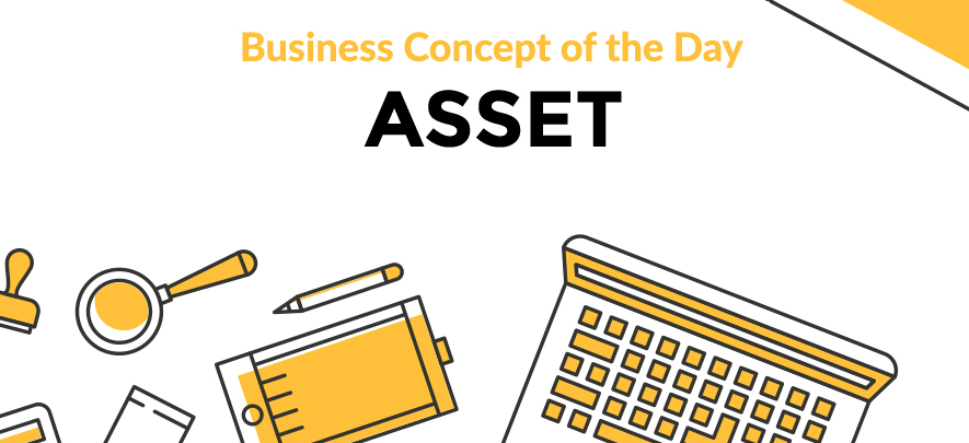 Asset - Business concept of the day