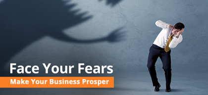 Face Your Fears: Make Your Business Prosper