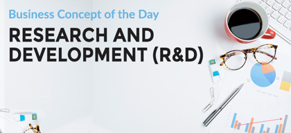Research & Development (R&D) - Business concept of the day