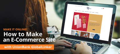 Make it Online! How to Make an E-commerce Site with UnionBank GlobalLinker