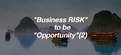 "Change ""Business RISK"" to be ""Opportunity"" ตอนที่ 2"