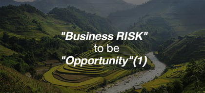 "Change ""Business RISK"" to be ""Opportunity"" ตอนที่ 1"