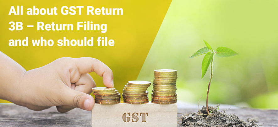 All about GSTR-3B return filing