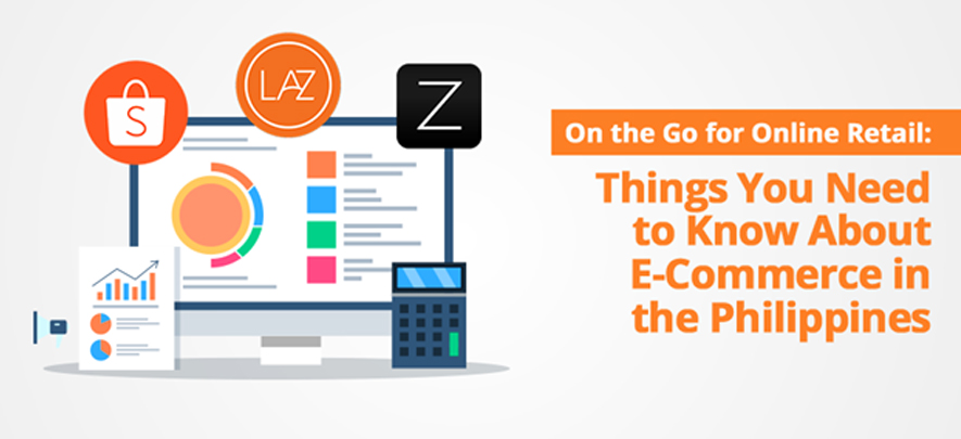 On the Go for Online Retail: Things You Need to Know About E-Commerce in the Philippines