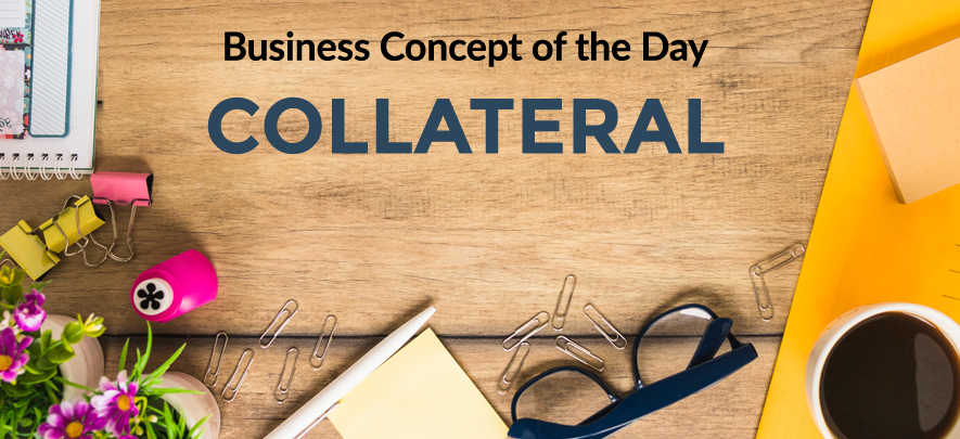 Collateral - Business concept of the day