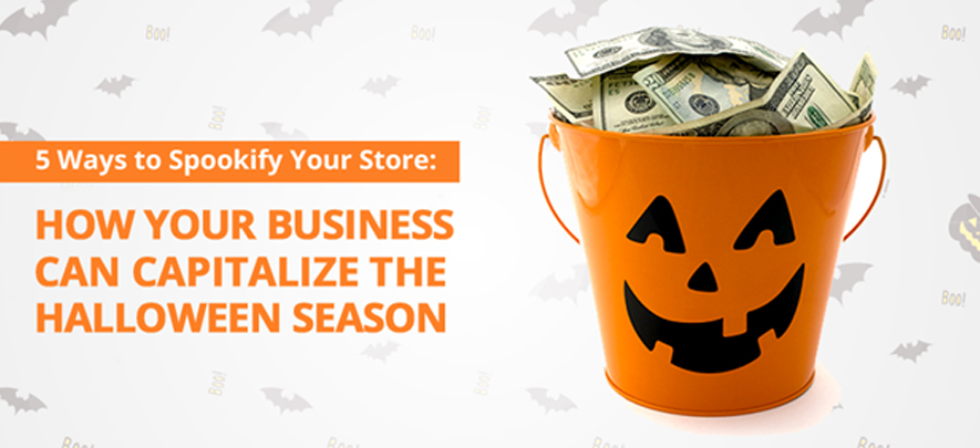 5 Ways to Spookify Your Store: How Your Business Can Capitalize on the Halloween Season