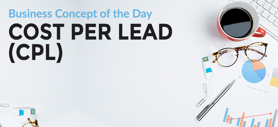 Cost Per Lead (CPL) - Business concept of the day