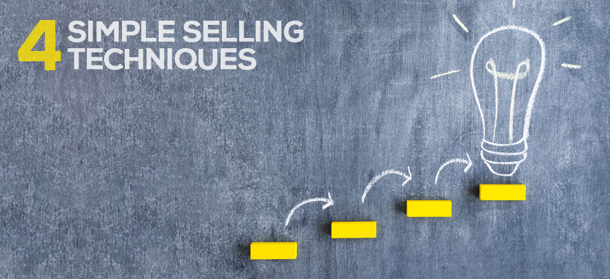 4 fool-proof selling techniques you must implement