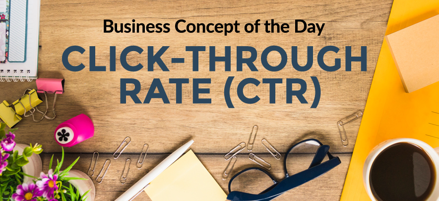 Click-Through Rate (CTR) - Business concept of the day