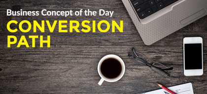 Conversion Path - Business concept of the day