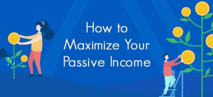 How to maximize your passive income