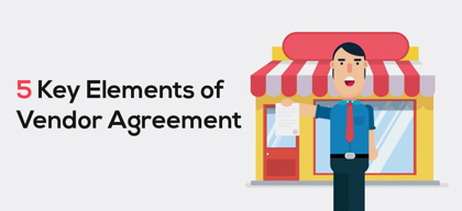 Vendor Agreement: Why is it important?