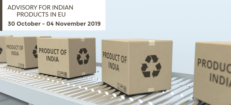 Advisory for Indian products in EU: 30 October – 4 November, 2019