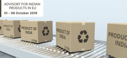 Advisory for Indian products in EU: 1 – 8 October, 2019