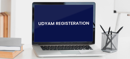 Udyam Registration - All about the new MSME Registration Process