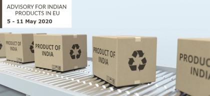Advisory for Indian products in EU: 5 – 11 May, 2020