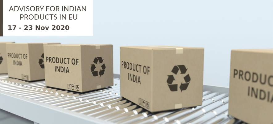 Advisory for Indian products in EU: 17 – 23 November 2020