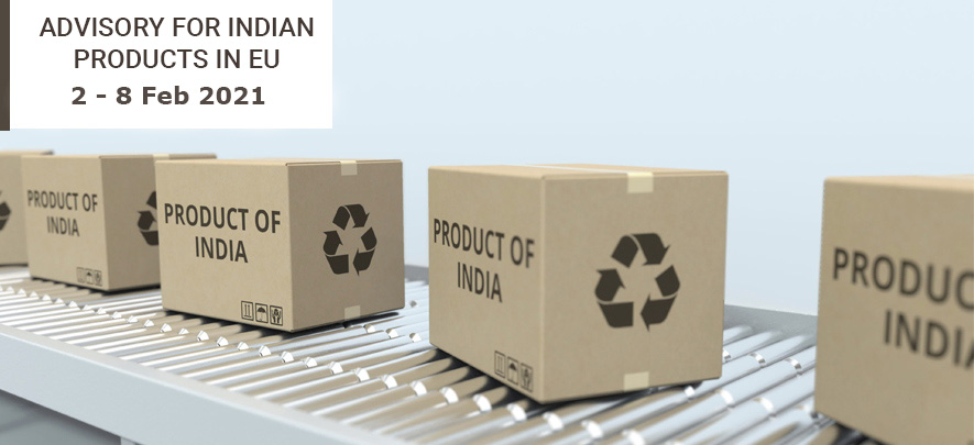 Advisory for Indian products in EU: 2 - 8 February 2021