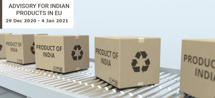 Advisory for Indian products in EU: 29 December 2020  – 4 January 2021