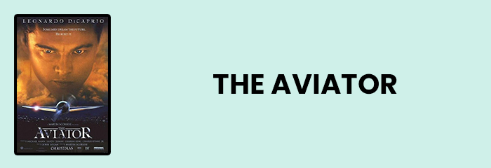 The Aviator - Top 10 movies for entrepreneurs