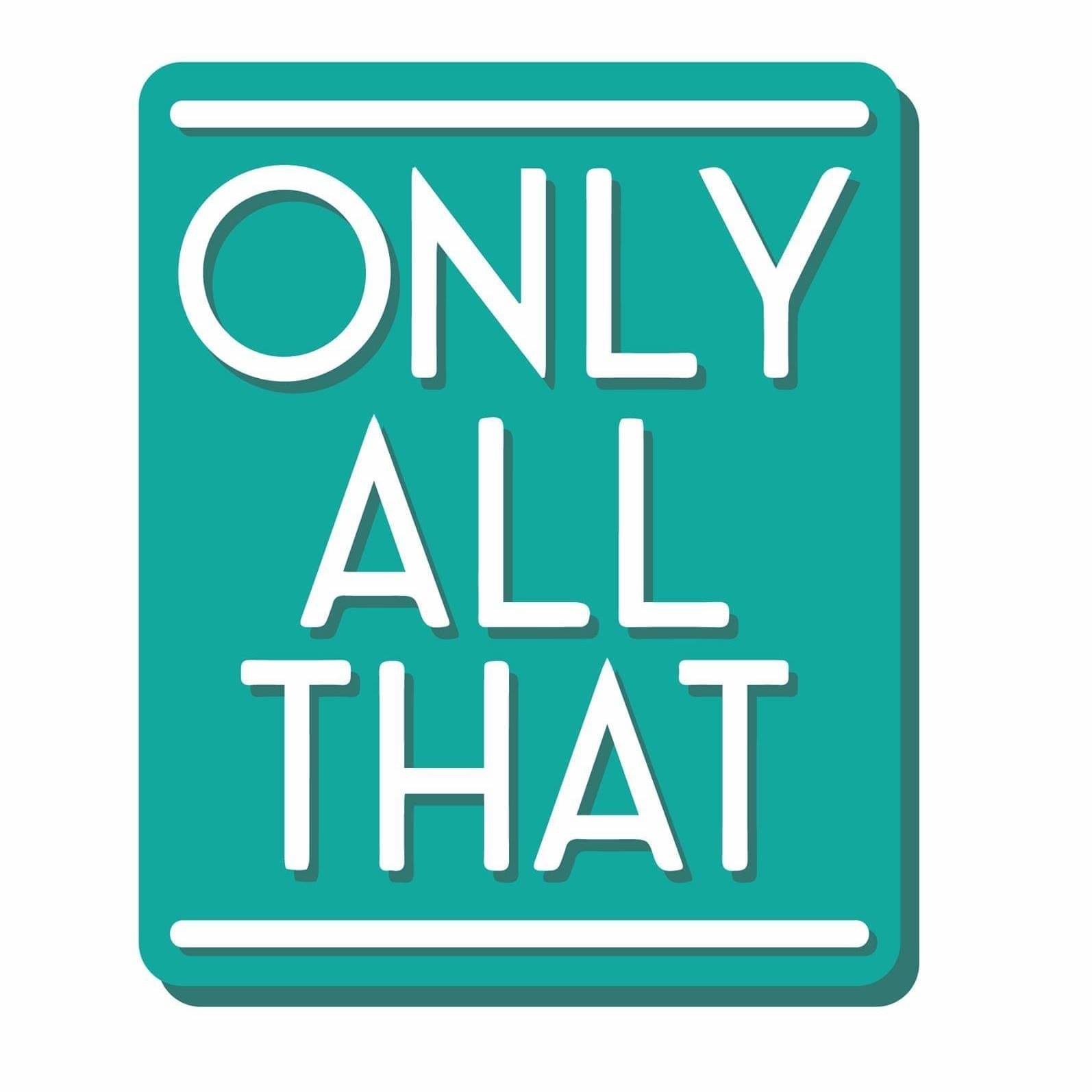 Only All That